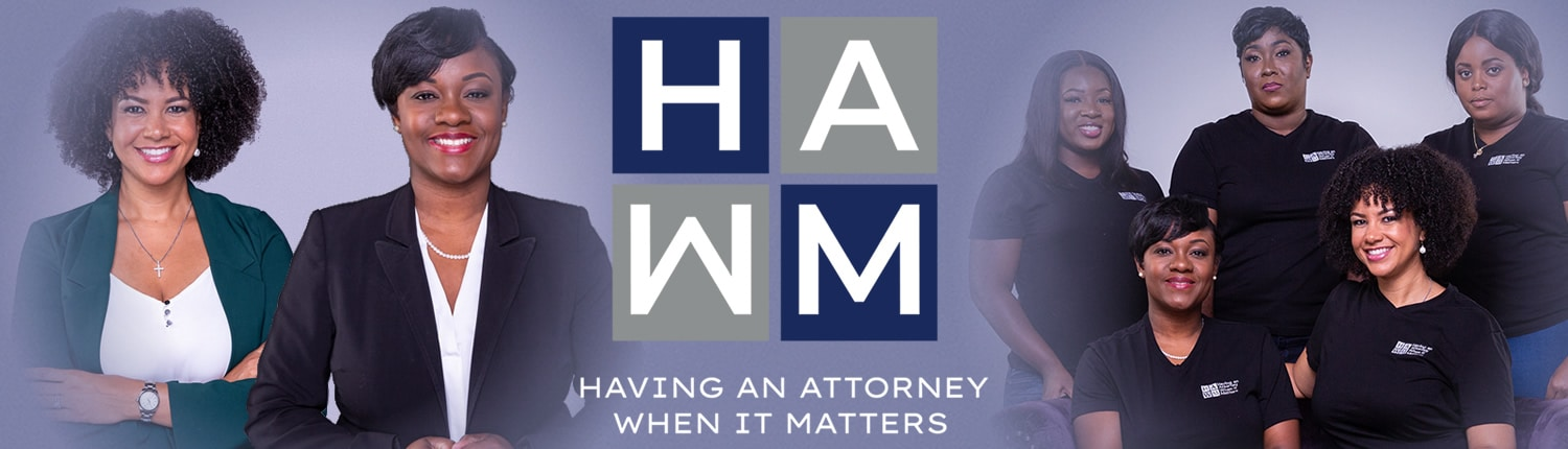 HAWM Law - Having An Attorney When It Matters